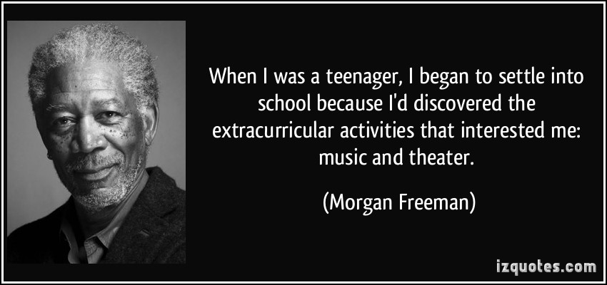 quote-when-i-was-a-teenager-i-began-to-settle-into-school-because-i-d-discovered-the-extracurricular-morgan-freeman-65835